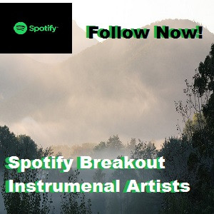 Spotify Breakout Instrumental Artists Bands You Should Follow Get Your Song Listed Playlist Marketing