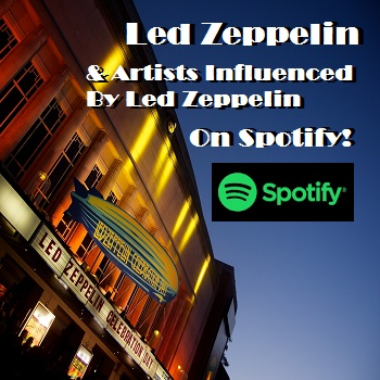 Led Zeppelin Bands Influenced By Zeppelin on Spotify Playlist